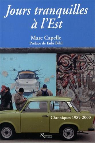 Jours tranquilles à l'Est : chroniques 1989-2000