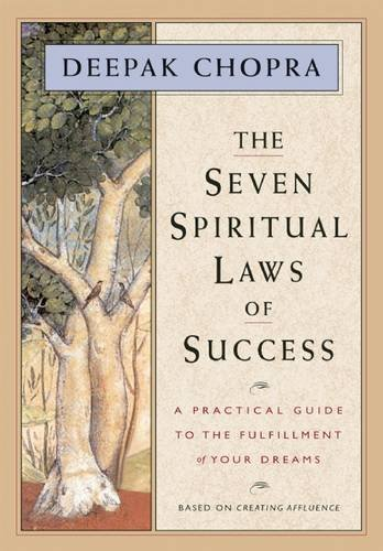 The Seven Spiritual Laws of Success: A Practical Guide to the Fulfillment of Your Dreams: The A-Z to a Richer Life