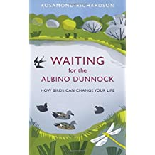 Waiting for the Albino Dunnock: How birds can change your life