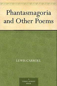 Phantasmagoria and Other Poems (English Edition) par [Carroll, Lewis]