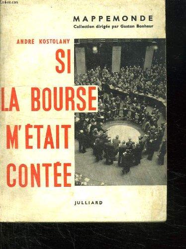 SI LA BOURSE M ETAIT CONTEE. par André Kostolany