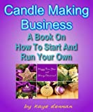 Best Books On How To Start An - CANDLE MAKING BUSINESS: A Book On How To Review