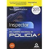 Inspectores del Cuerpo Nacional de Policía. Test y casos prácticos (Fuerzas Cuerpos Seguridad 2015)
