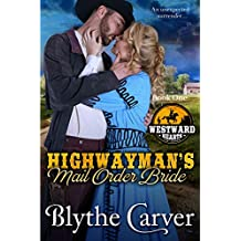 A Highwayman's Mail Order Bride (Westward Hearts Book 1)