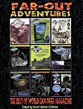 FAR-OUT ADVENTURES: The Best of World Explorer Magazine. by David Hatcher - editor Childress (1997-12-24)