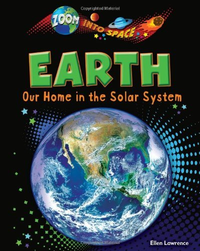 earth-our-home-in-the-solar-system-zoom-into-space-ruby-tuesday-books-by-ellen-lawrence-2013-08-01