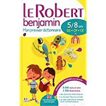 Le Robert Benjamin mon premier dictionnaire 2016 francais - 5/8 ans - GS - CP - CE [ French monolingual dictionary ] (French Edition) by Collectif (2015-05-21)