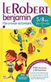 Le Robert Benjamin mon premier dictionnaire 2016 francais - 5/8 ans - GS - CP - CE [ French monolingual dictionary ] (French Edition) by Collectif (2015-05-21) - Le Robert - 21/05/2015