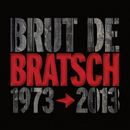 Brut de Bratsch (1973-2013)