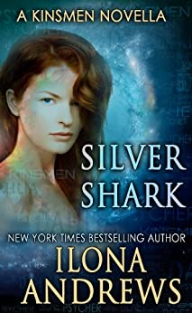 Silver Shark (Kinsmen Series Book 2) by [Andrews, Ilona]