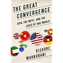 [(The Great Convergence: Asia, the West, and the Logic of One World)] [Author: Kishore Mahbubani] published on (August, 2013)