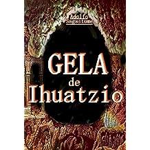 GELA de Ihuatzio (Spanish Edition)