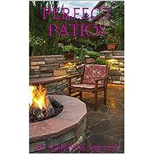 Perfect Patios (English Edition)