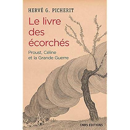 Le Livre des écorchés. Proust, Céline et la grande guerre