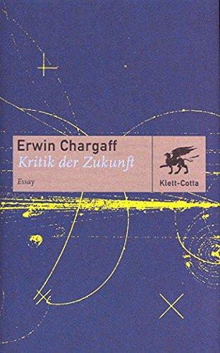 Kritik der Zukunft: Essay (Cotta's Bibliothek der Moderne)