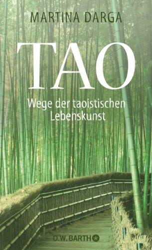Tao: Wege der taoistischen Lebenskunst