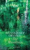Die Moselreise. Roman eines Kindes - Hanns-Josef Ortheil