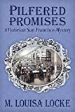Front cover for the book Pilfered Promises by M. Louisa Locke