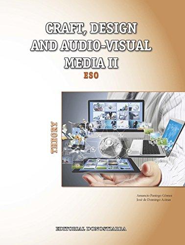 Craft, design and audio-visual media II. Theory por José De Domingo Acinas