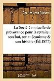 Telecharger Livres La Societe mutuelle de prevoyance pour la retraite son but son mecanisme son histoire (PDF,EPUB,MOBI) gratuits en Francaise
