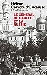 Le général de Gaulle et la Russie par Carrère d'Encausse