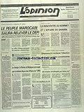 Telecharger Livres OPINION L No 9404 du 21 05 1991 LE PEUPLE MAROCAIN SAURA RELEVER LE DEFI ANNONCE DE S M LE ROI MAROC ET ALGERIE LA RENCONTRE AU SOMMET ET L AFFAIRE DU SAHARA TUNISIE GHANNOUCHI RECLAME L ELECTION D UNE ASSEMBLEE CONSTITUANTE IMMIGRES LE CHARGE D AFFAIRE DE BELGIQUE CONVOQUE PAR LE MINISTRE LIBYEN DES AFFAIRES DE L UMA CASABLANCA UNE TENTATIVE DE KIDNAPPING QUI TOURNE MAL IRAK CHANTAGE AMERICAIN ET BRITANNIQUE LA RECUPERATION DU SAHARA EST IRREVERSIBLE (PDF,EPUB,MOBI) gratuits en Francaise