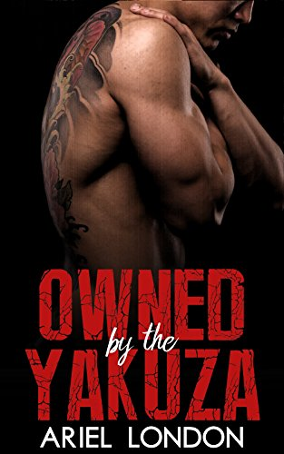 Owned by the Yakuza: A Japanese Mafia Bad Boy Romance (Yakuza Bad Boys Book 2) (English Edition)