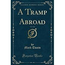 A Tramp Abroad, Vol. 1 of 2 (Classic Reprint)