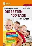 Grundlagentraining: Die ersten 100 Tage in Kl. 1: Lernen lernen, Arbeitsorganisation, Rituale, Sozialverhalten & Co. (1…