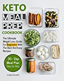 #8: Keto Meal Prep Cookbook: The Ultimate Weight Loss Guide For Beginners With The Best And Easy Recipes
