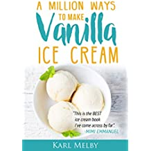 A Million Ways to Make Vanilla Ice Cream (English Edition)
