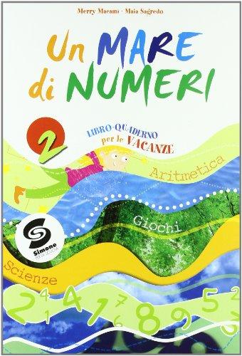 Un mare di numeri. Con quaderno per le vacanze-Aritmetica-Giochi-Scienze. Per la Scuola media: 2