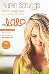 Still LoLo: A Spinning Propeller, a Horrific Accident, and a Family's Journey of Hope by Lauren Scruggs (2012-11-15)