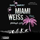 Miami Weiss: Insane City bei Amazon kaufen