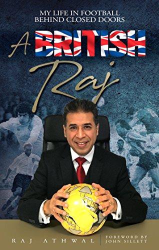 A British Raj: My Life in Football Behind Closed Doors (English Edition) por Raj Athwal