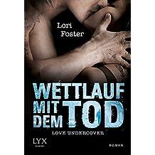 Love Undercover - Wettlauf mit dem Tod (Liebe-Undercover-Reihe, Band 1)
