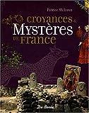 Mysteres et Croyances de France