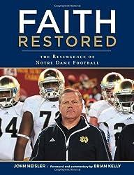 Faith Restored: The Resurgence of Notre Dame Football by John Heisler (2013-09-01)