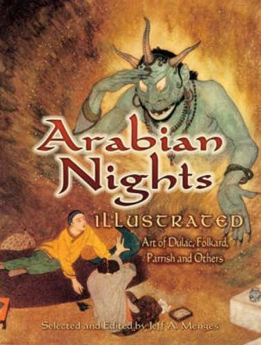 Arabian Nights Illustrated: Art of Dulac, Folkard, Parrish and Others (Dover Fine Art, History of Art)