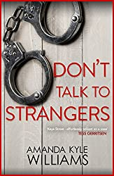 Don't Talk To Strangers (Keye Street 3): An explosive thriller filled with murder and intrigue