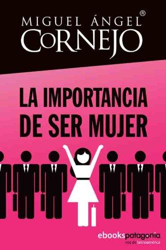 La importancia de ser mujer por Miguel Ángel Cornejo
