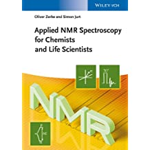 Applied NMR Spectroscopy for Chemists and Life Scientists (English Edition)