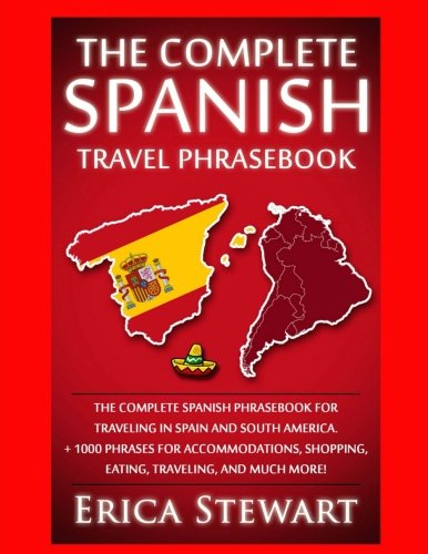 spanish-phrasebook-the-complete-travel-phrasebook-for-traveling-to-spain-and-so-1000-phrases-for-acc