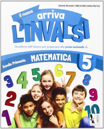 Il nuovo arriva l'INVALSI. Matematica 5