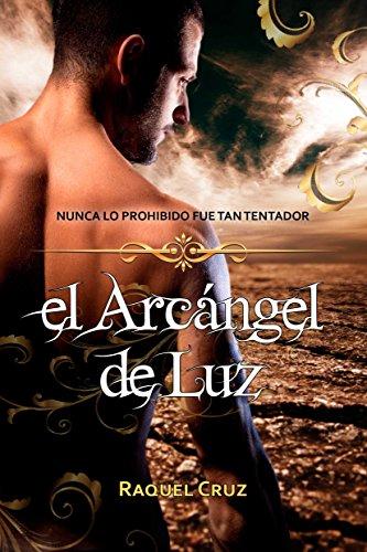 El arcángel de luz: El arcángel de luz I por Raquel Cruz