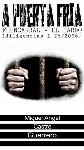 A PUERTA FRIA: FUENCARRAL - EL PARDO (diligencias 1.26/2006) (Capitulo 1. Los 11 del Jurado Popular)