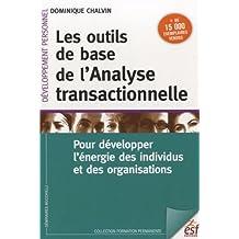 Les outils de base de l'analyse transactionnelle : Pour développer l'énergie des individus et des organisations