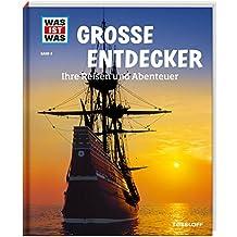 WAS IST WAS Band 5 Große Entdecker. Ihre Reisen und Abenteuer (WAS IST WAS Sachbuch, Band 5)