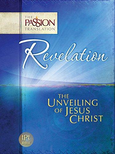 TPT Revelation - The Unveiling of Jesus Christ (The Passion Translation)