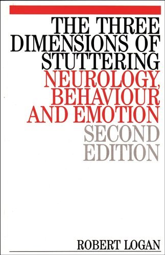 The Three Dimensions of Stuttering: Neurology, Behaviour and Emotion by Robert Logan (1999-02-01)